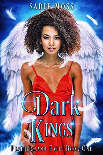 Dark Kings: A Paranormal Reverse Harem Romance (Feathers and Fate Book 1) by [Moss, Sadie]