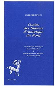 Contes des Indiens d'Amérique du Nord par Stith Thompson