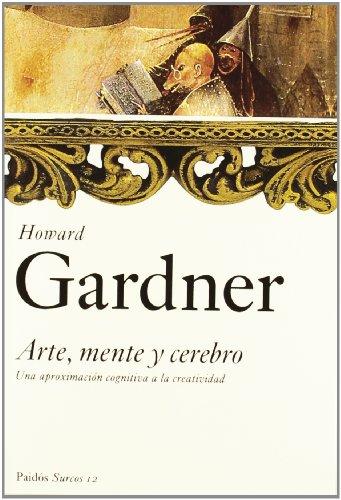 Descargar Libro Arte, Mente Y Cerebro: Una Aproximación Cognitiva A La Creatividad ) Howard Gardner