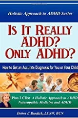 Is It Really ADHD? Only ADHD? How to Get an Accurate Diagnosis for You or Your Child. Book and 2 CDs. Paperback