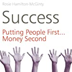 Success: Putting People First, Money Second | Rosie Hamilton-McGinty