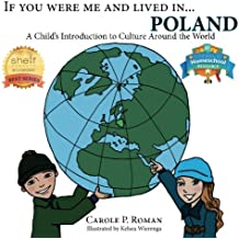 If You Were Me and Lived in...Poland: A  Child's Introduction to Cultures Around the World (Volume 18)