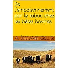 De l'empoisonnement par le tabac chez les bêtes bovines (French Edition)