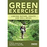 Green Exercise: Linking Nature, Health and Well-being