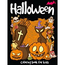Halloween Coloring Book: A Super Cute Halloween for Kids (Happy Halloween Designs) Holiday Coloring Book of Halloween