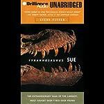 Tyrannosaurus Sue | Steve Fiffer
