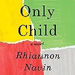 Only Child: A Novel | Rhiannon Navin