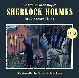 Die Gesellschaft des Schreckens (Sherlock Holmes - Die neuen Fälle 2) Hörspiel