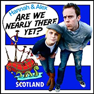 Are We Nearly There Yet?: Scotland Audiobook