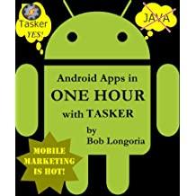 Android Apps in One Hour with Tasker