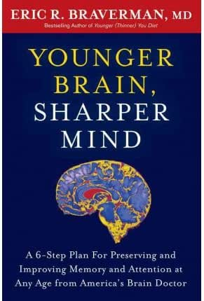 Younger Brain, Sharper Mind: A 6-Step Plan for Preserving and Improving Memory and Attention at Any Age (Hardback) - Common