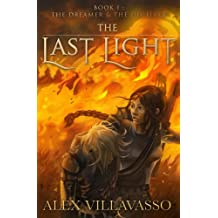 The Dreamer and the Deceiver: A Superhero Epic Fantasy (The Last Light Book 1)
