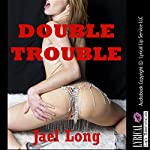 Double Trouble: Five Very Rough Double Penetration Erotica Stories | Jael Long