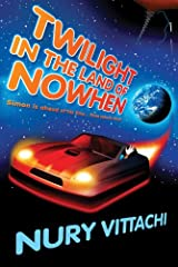 Twilight in the Land of Nowhen Kindle Edition