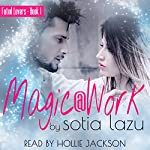 Magic at Work: Fated Lovers, Book 1 | Sotia Lazu