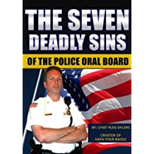 The Seven Deadly Sins of the Police Oral Board (Earn Your Badge®)