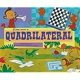 If You Were a Quadrilateral (Math Fun)