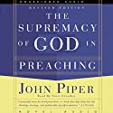 Supremacy of God in Preaching Audiobook by John Piper Narrated by Scott Grunden