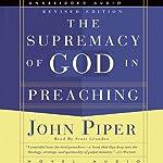 Supremacy of God in Preaching | John Piper