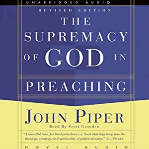 Supremacy of God in Preaching Audiobook