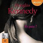 Et puis ? | Douglas Kennedy