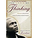 The Laws of Thinking: 20 Secrets to Using the Divine Power of Your Mind to Manifest Property