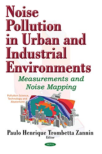 Noise Pollution in Urban and Industrial Environments: Measurements and Noise Mapping (Pollution Science, Technology and Abatement)