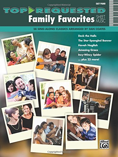 Top-Requested Family Favorites Sheet Music: 28 Sing-Along Classics Arranged by Dan Coates (Sing Along Sheet)