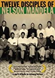 Twelve Disciples of Nelson Mandela by Tshepo Clement Madibeng