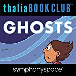 Thalia Kids' Book Club: Raina Telgemeier, Ghosts | Raina Telgemeier