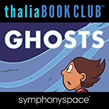 Thalia Kids' Book Club: Raina Telgemeier, Ghosts Speech by Raina Telgemeier Narrated by Madeline Cohen