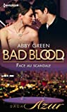 Bad blood, tome 3 : Face au scandale par Green