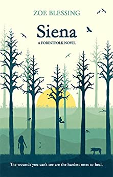 Siena (The Forestfolk Series Book 1) by [Blessing, Zoe]