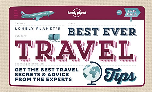 Best Ever Travel Tips: Get the Best Travel Secrets & Advice from the Experts (Lonely Planet) cover