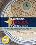 img - for Practicing Texas Politics, 2017-2018 Edition (Texas: It's a State of MindTap) book / textbook / text book