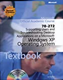 70-272: Supporting Users and Troubleshooting Desktop Applications on a Microsoft Windows XP Operating System