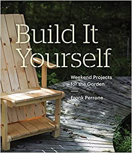 Build it yourself weekend projects for the garden frank perrone turn on 1 click ordering for this browser solutioingenieria Gallery