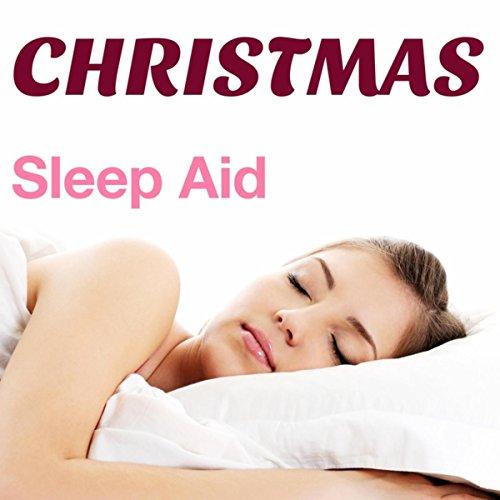 Christmas Sleep Aid: Sleepy Sounds with New Age Tracks for Getting a Good Night's Sleep ()