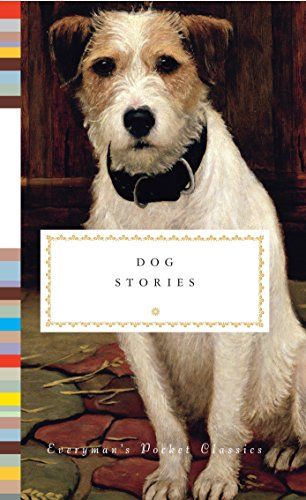 Dog Stories (Everyman's Library Pocket Classics Series)