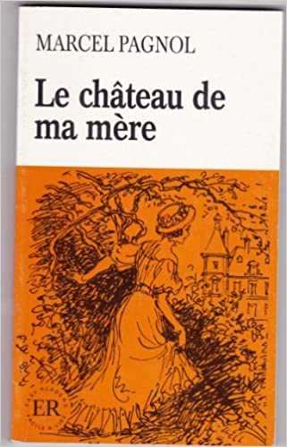 Le Chateau De Ma Mere Marcel Pagnol 9788742977507 Amazon Books