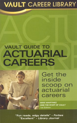 Vault Guide to Actuarial Careers (Vault Career Library) pdf