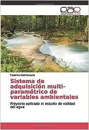 Sistema de adquisición multi-paramétrico de variables ambientales: Proyecto aplicado al estudio de calidad del agua
