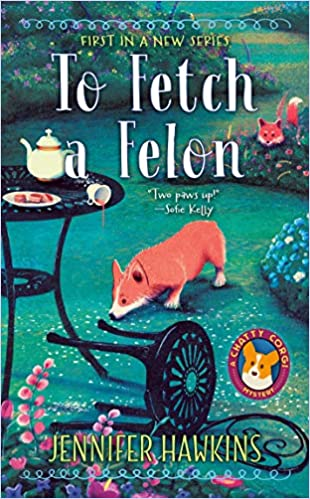 Written by Jennifer Hawkins: To Fetch a Felon (A Chatty Corgi ...