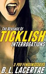 The Revenge Of TICKLISH INTERROGATIONS (Femdom POV Tickling Erotica Story Bundle)