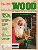 BH&G WOOD The Magazine For Home Woodworkers Issue # 2 November December 1984 8 GREAT GIFTS YOU CAN BUILD Wood Tests Portable Belt Sanders HOW TO BUY CABINET-QUALITY LUMBER