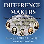 Difference Makers: Bios of Great Men and Women for Young People | Claudia Retif Barrett