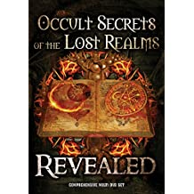 Occult Secrets Of The Lost Realms Revealed
