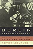 img - for Berlin Alexanderplatz: Radio, Film, and the Death of Weimar Culture book / textbook / text book
