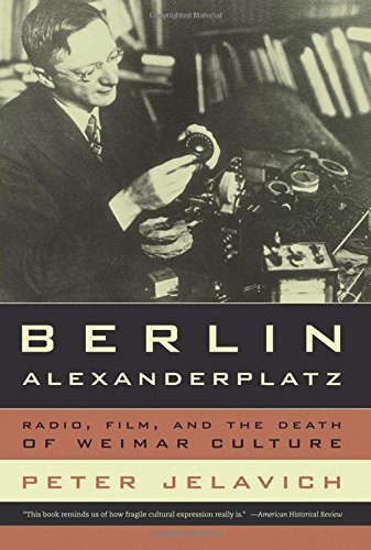 Berlin Alexanderplatz: Radio, Film, and the Death of Weimar Culture