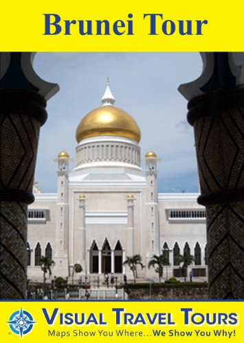 Brunei Tour: A Self-guided Walking/Public Transit Tour (Visual Travel Tours Book 262)